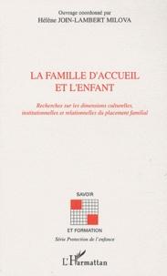 Hélène Join-Lambert Milova - La famille d'accueil et l'enfant - Recherches sur les dimensions culturelle, intitutionnelles et relationnelles du placement familiale.