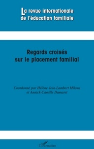 Hélène Join-Lambert Milova et Annick-Camille Dumaret - La revue internationale de l'éducation familiale N° 26, 2009 : Regards croisés sur le placement familial.