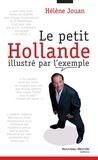 Hélène Jouan - Le petit Hollande illustré par l'exemple.