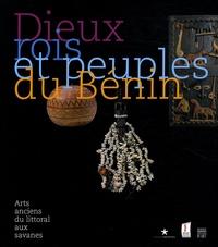 Dieux, rois et peuples du Bénin - Arts anciens du littoral aux savanes.pdf
