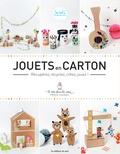 Hélène Jourdain - Jouets en carton - Récupérez, recyclez, créez, jouez !.