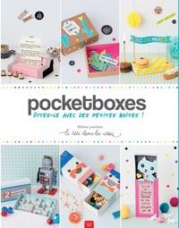 Hélène Jourdain - Pocketboxes - Dites-le avec des petites boîtes !.
