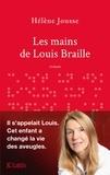 Hélène Jousse - Les mains de Louis Braille.