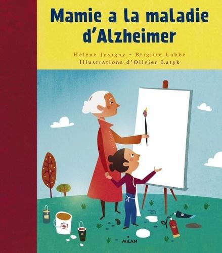 Hélène Juvigny et Brigitte Labbé - Mamie a la maladie d'Alzheimer.
