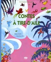 Hélène Kérillis et Stéphane Girel - Contes à tire-d'aile.