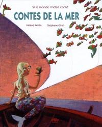 Hélène Kérillis et Stéphane Girel - Contes de la mer.