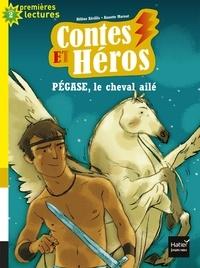 Hélène Kérillis et Annette Marnat - Contes et Héros Tome 1 : Pégase, le cheval ailé.