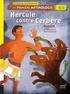 Hélène Kérillis - Hercule contre Cerbère. Ma première mythologie.