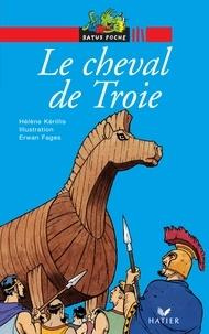 Hélène Kérillis - Le cheval de Troie.