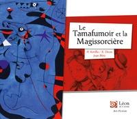 Hélène Kérillis et Xavière Devos - Le Tamafumoir et la Magissorcière.