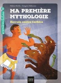 Hélène Kérillis - Ma première Mythologie - Hercule contre Cerbère CP/CE1 6/7 ans.