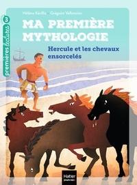 Hélène Kérillis - Ma première mythologie - Hercule et les chevaux ensorcelés CP/CE1 6/7 ans.