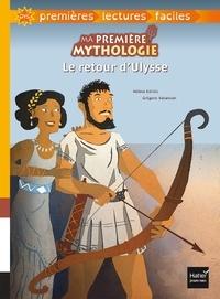 Hélène Kérillis - Ma première mythologie - Le retour d'Ulysse adapté dès 6 ans.