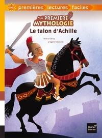 Hélène Kérillis - Ma première mythologie - Le talon d'Achille adapté dès 6 ans.