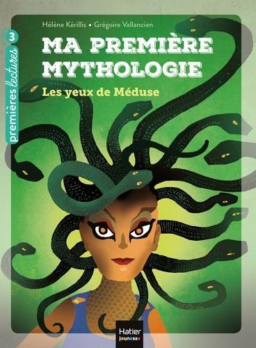 Ma première mythologie - Les yeux de Méduse CP/CE1 6/7 ans