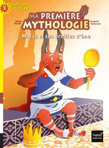 Hélène Kérillis - Ma première mythologie - Midas et ses oreilles d'âne CP/CE1 6/7 ans.