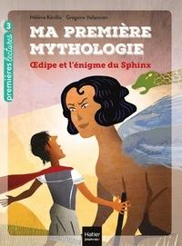 Hélène Kérillis - Ma première mythologie - Oedipe et l'énigme du sphinx CP/CE1 6/7 ans.