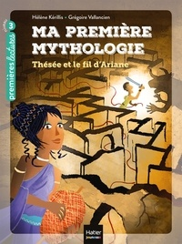 Hélène Kérillis - Ma première mythologie - Thésée et le fil d'Ariane CP/CE1 6/7 ans.