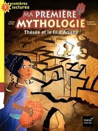 Hélène Kérillis et Grégoire Vallancien - Ma première mythologie  : Thésée et le fil d'Ariane.