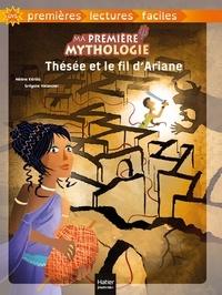 Hélène Kérillis - Ma première mythologie - Thésée et le fil d'Arianne adapté dès 6 ans.