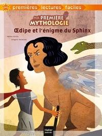 Hélène Kérillis et Grégoire Vallancien - Ma première mythologie Tome 10 : Oedipe et l'énigme du Sphinx.