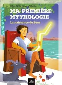 Hélène Kérillis et Grégoire Vallancien - Ma première mythologie Tome 11 : La naissance de Zeus.