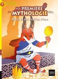 Hélène Kérillis et Grégoire Vallancien - Ma première mythologie Tome 15 : Midas et ses oreilles d'âne.
