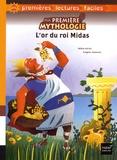 Hélène Kérillis et Grégoire Vallancien - Ma première mythologie Tome 3 : L'or du roi Midas.