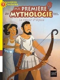Hélène Kérillis - Ma première mythologie Tome 5 : Le retour d'Ulysse.