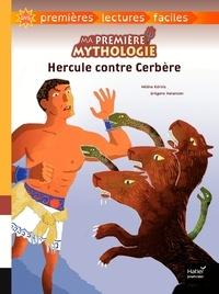 Hélène Kérillis et Grégoire Vallancien - Ma première mythologie Tome 8 : Hercule contre Cerbère.
