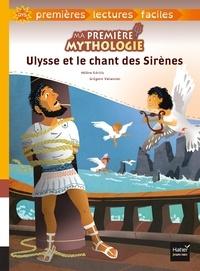 Hélène Kérillis - Ma première mythologie - Ulysse et le chant des Sirènes adapté dès 6 ans.