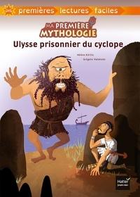 Hélène Kérillis - Ma première mythologie - Ulysse prisonnier du cyclope adapté dès 6 ans.