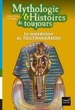 Hélène Kérillis - Mythologie & Histoires de toujours Tome 4 : La malédiction de Toutankhamon.