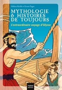 Hélène Kérillis - Mythologie et histoires de toujours - L'extraordinaire voyage d'Ulysse dès 9 ans.