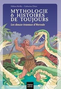 Hélène Kérillis - Mythologie et histoires de toujours - Les douze travaux d'Hercule dès 9 ans.