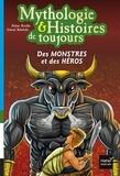 Hélène Kérillis - Mythologie & Histoires de toujours Tome 1 : Des monstres et des héros.