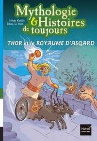 Hélène Kérillis et Johann Le Berre - Mythologie & Histoires de toujours Tome 10 : Thor et le royaume d'Asgard.