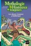 Hélène Kérillis - Mythologie & Histoires de toujours Tome 2 : Les douze travaux d'Hercule.