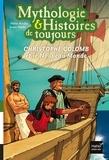 Hélène Kérillis - Mythologie & Histoires de toujours Tome 3 : Christophe Colomb et le nouveau monde.