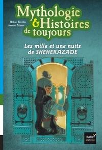Hélène Kérillis - Mythologie & Histoires de toujours Tome 5 : Les mille et une nuits de Shéhérazade - D'après les contes persans.
