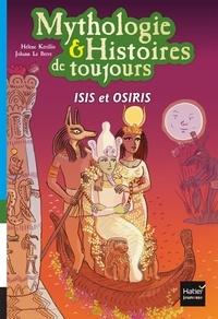 Hélène Kérillis et Johann Le Berre - Mythologie & Histoires de toujours Tome 9 : Isis et osiris.