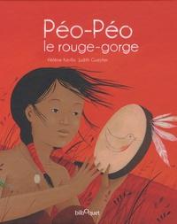 Hélène Kérillis et Judith Gueyfier - Péo-Péo le rouge-gorge.
