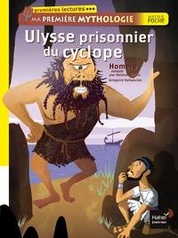 Hélène Kérillis - Ulysse prisonnier du cyclope. Ma première mythologie.