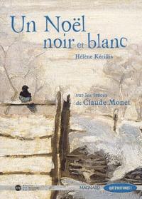 Hélène Kérillis - Un Noël noir et blanc - Sur les traces de Claude Monet.