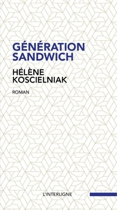Hélène Koscielniak - Génération sandwich.