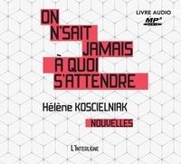 Hélène Koscielniak et Yvon Leblanc - On n'sait jamais à quoi s'attendre.