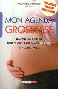 Hélène Kosmadakis - Mon agenda grossesse - Semaine après semaine, tout ce qu'il faut savoir (et faire) pendant 9 mois.