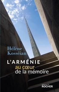 Hélène Kosséian-Bairamian - L'Arménie, au coeur de la mémoire.