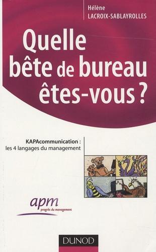 Hélène Lacroix-Sablayrolles - Quelle bête de bureau êtes-vous ? - KAPAcommunication : les 4 langages du management.