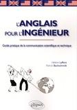 Hélène Laffont et Patrick Bachschmidt - L'anglais pour l'ingénieur - Guide pratique de la communication scientifique et technique.
